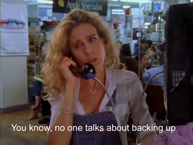 A photo from a scene in Sex and the City, where Carrie Bradshaw asks her friend Miranda why no one talks about backing up